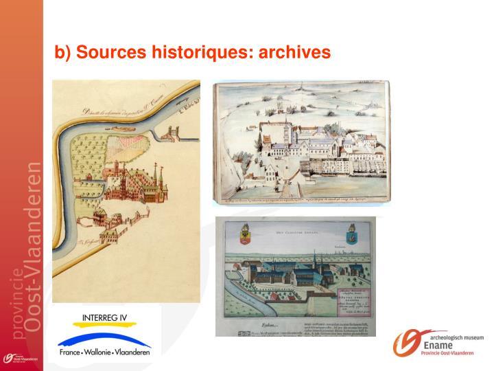 b) Sources historiques: archives