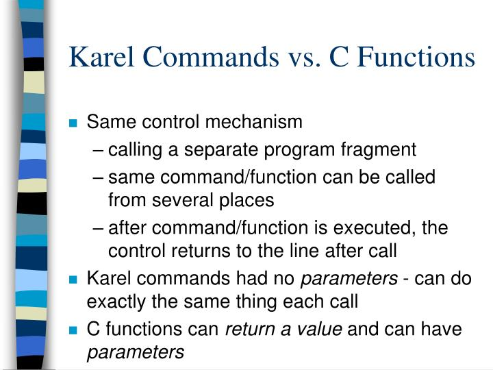 Karel Commands vs. C Functions