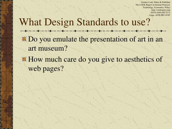 What Design Standards to use?