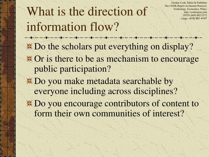 What is the direction of information flow?