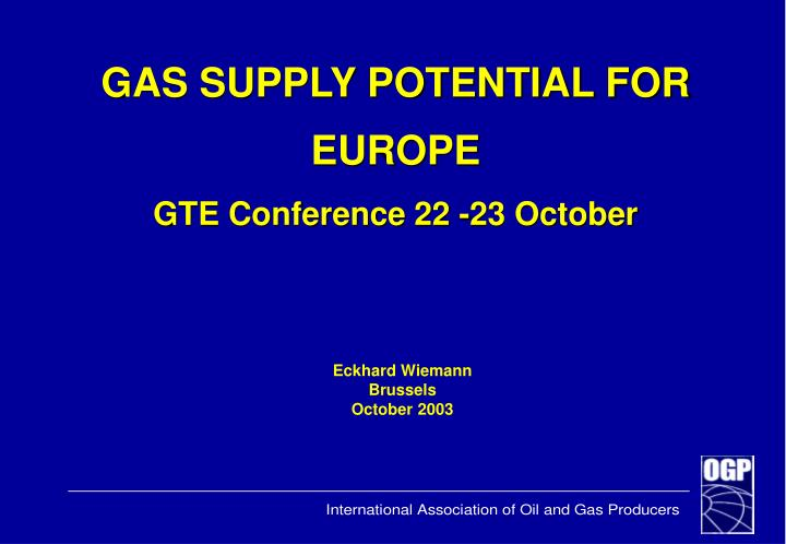 GAS SUPPLY POTENTIAL FOR EUROPE