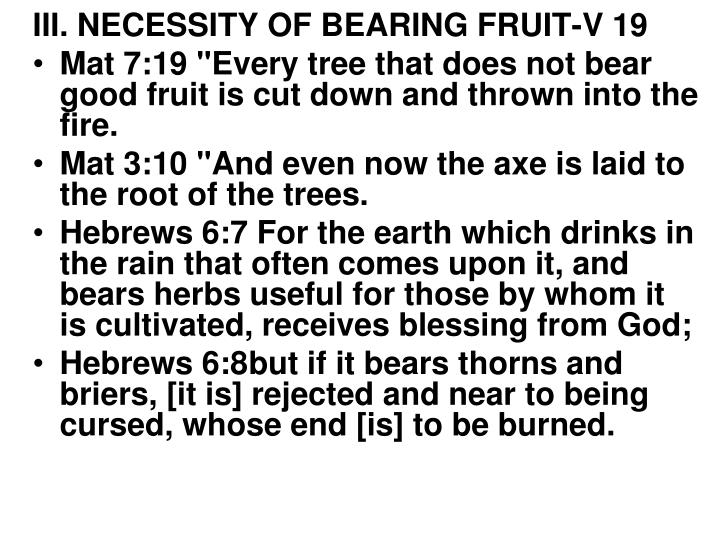 III. NECESSITY OF BEARING FRUIT-V 19