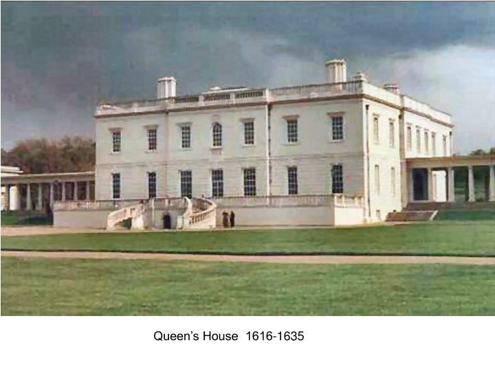 Queen's House  1616-1635