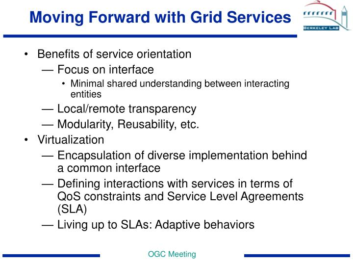 Moving Forward with Grid Services