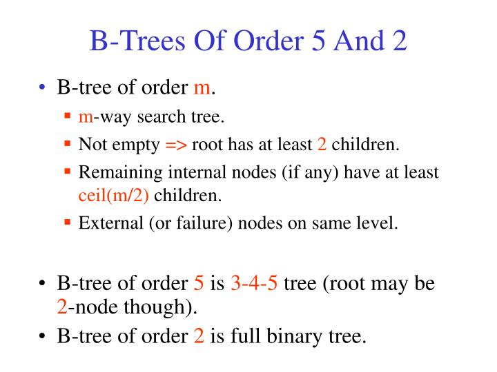 B-Trees Of Order 5 And 2