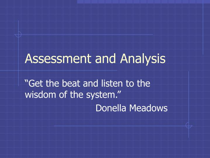 Assessment and analysis