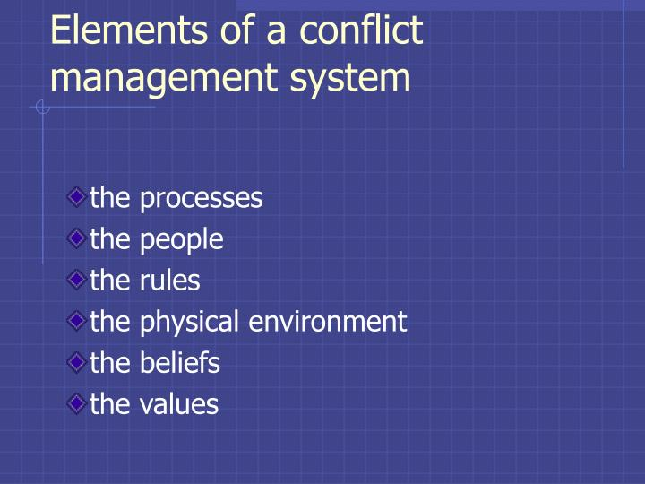 Elements of a conflict management system