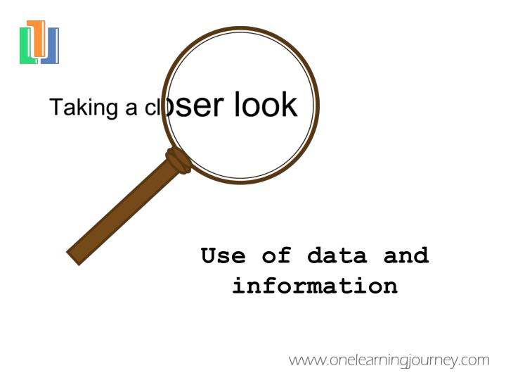 Use of data and information