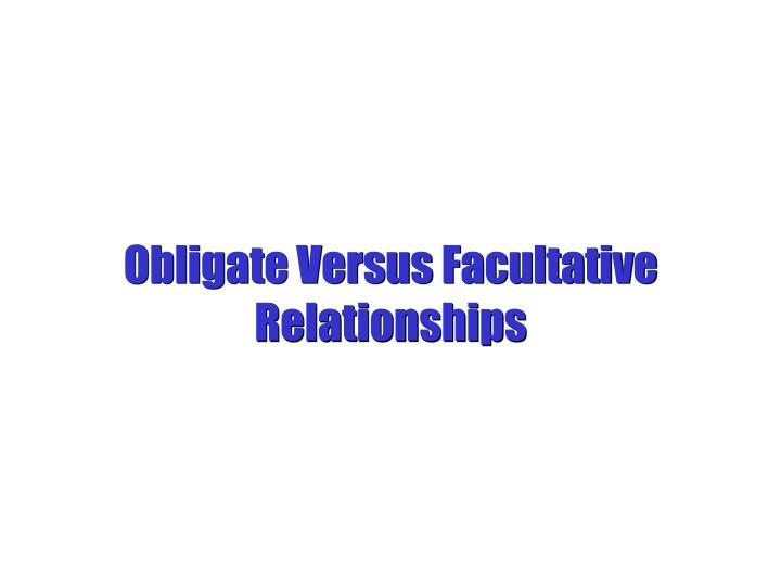 Obligate Versus Facultative