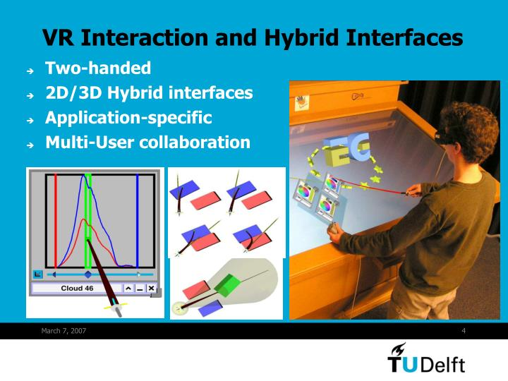 VR Interaction and Hybrid Interfaces