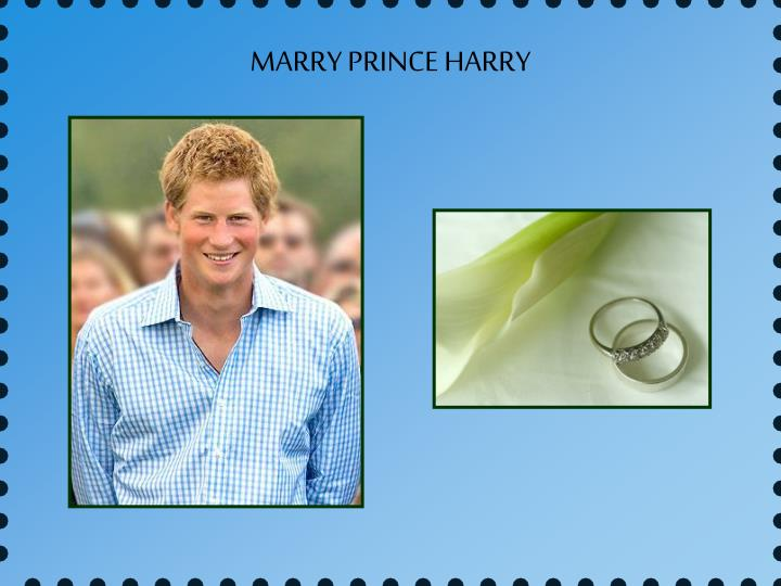 MARRY PRINCE HARRY