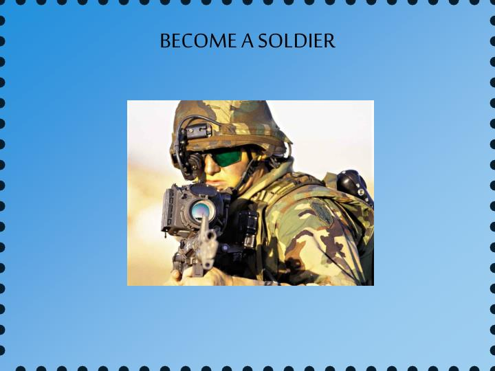BECOME A SOLDIER