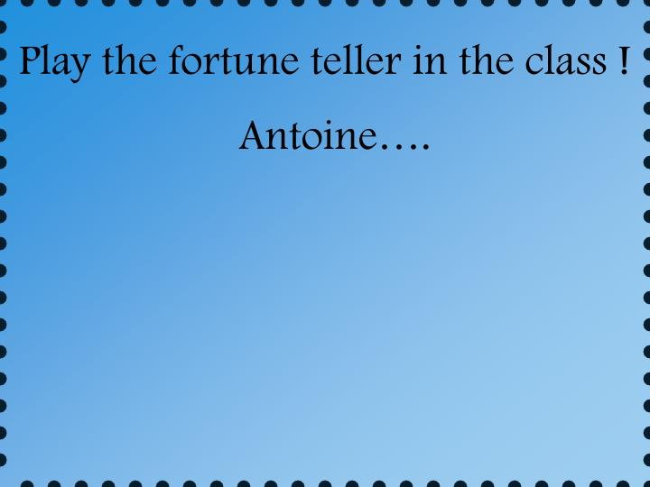 Play the fortune teller in the class !