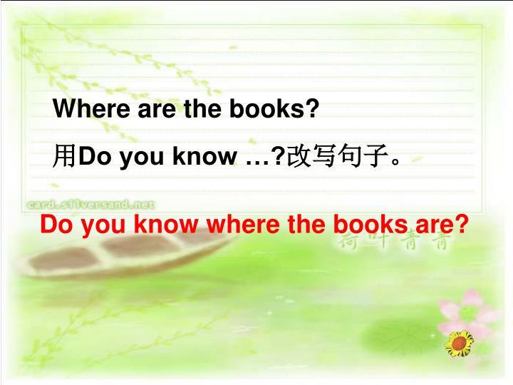 Where are the books?