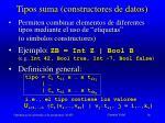 tipos suma constructores de datos