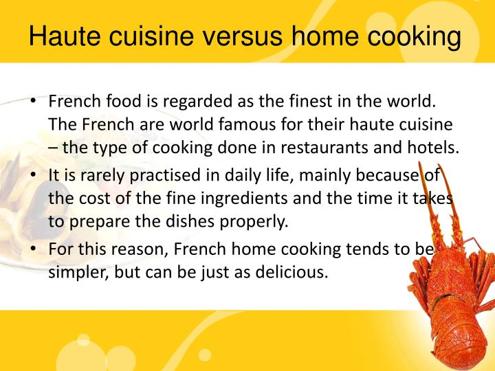 Haute cuisine versus home cooking