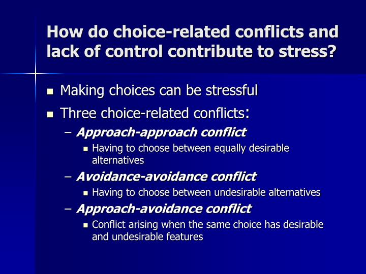 How do choice-related conflicts and lack of control contribute to stress?