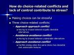 how do choice related conflicts and lack of control contribute to stress