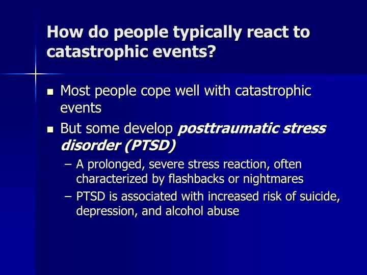 How do people typically react to catastrophic events?