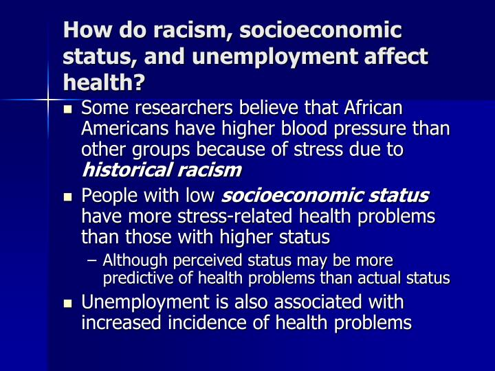 How do racism, socioeconomic status, and unemployment affect health?