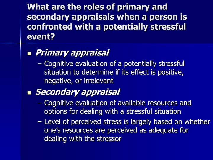 What are the roles of primary and secondary appraisals when a person is confronted with a potentially stressful event?