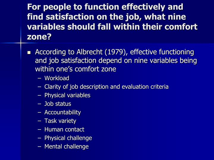 For people to function effectively and find satisfaction on the job, what nine variables should fall within their comfort zone?
