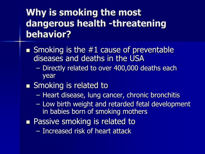 Why is smoking the most dangerous health -threatening behavior?