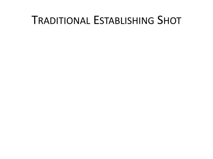 Traditional Establishing Shot