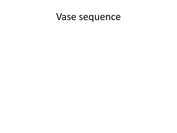 Vase sequence