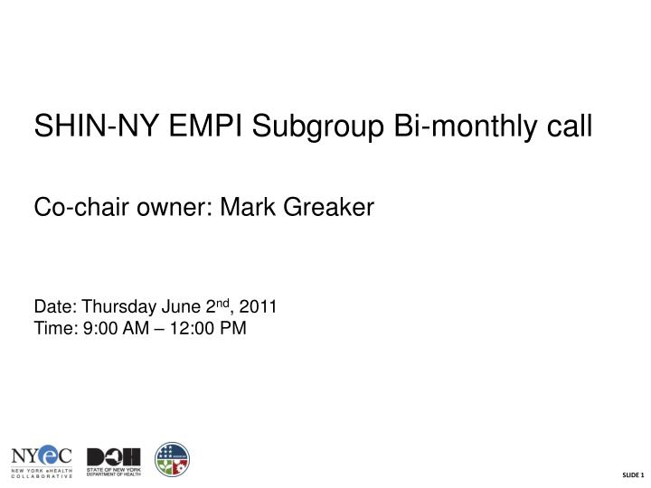 SHIN-NY EMPI Subgroup Bi-monthly call