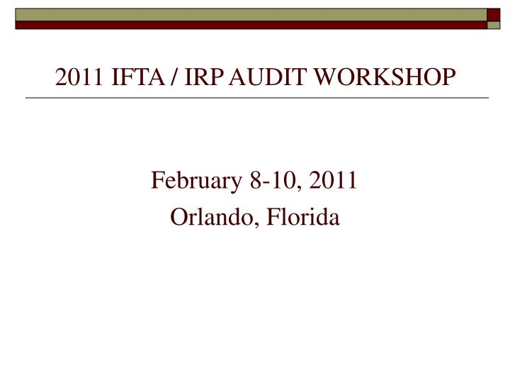 2011 ifta irp audit workshop