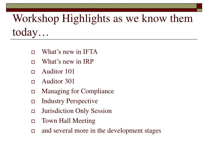Workshop Highlights as we know them today…