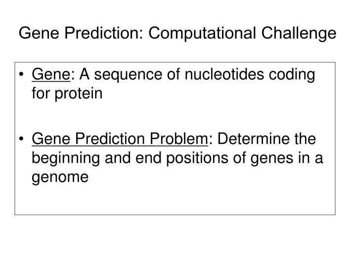 Gene Prediction: Computational Challenge