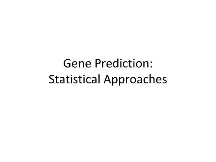 Gene Prediction: