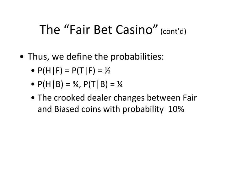 "The ""Fair Bet Casino"""