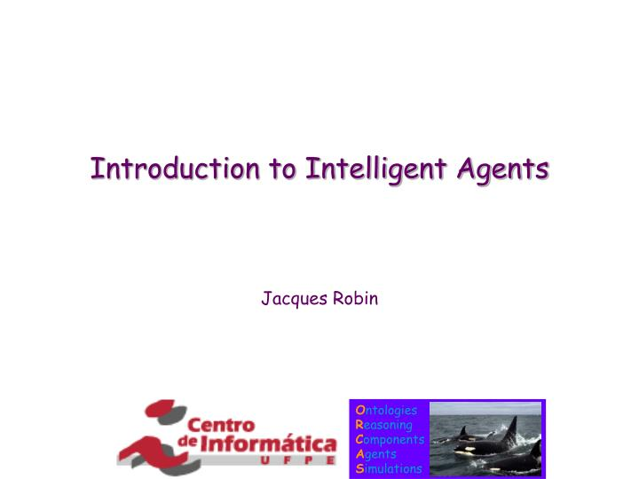 Introduction to intelligent agents