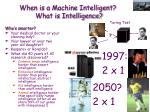 when is a machine intelligent what is intelligence