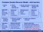 complex sender receiver model with barriers