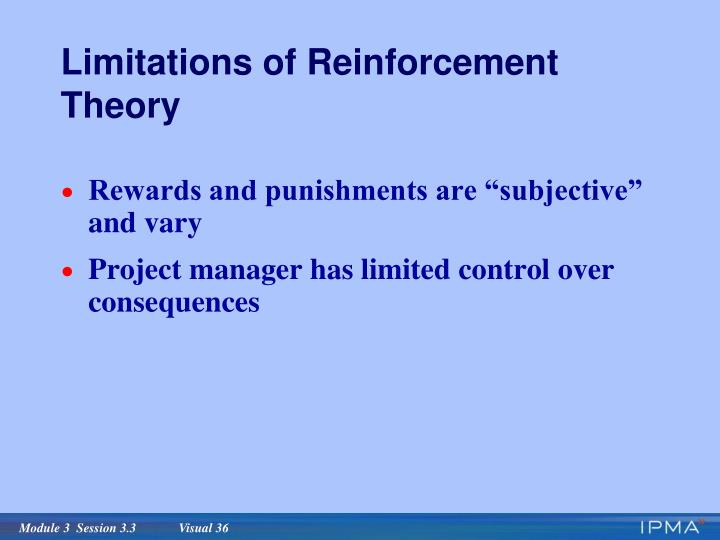 Limitations of Reinforcement Theory