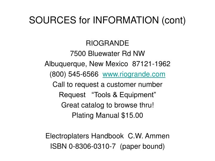 SOURCES for INFORMATION (cont)