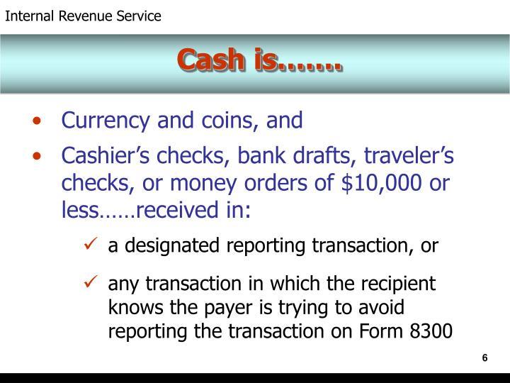 Cash is…….