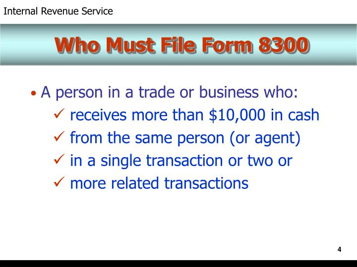 Who Must File Form 8300