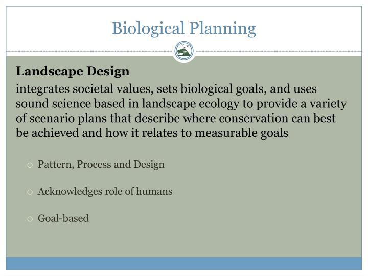 Biological Planning