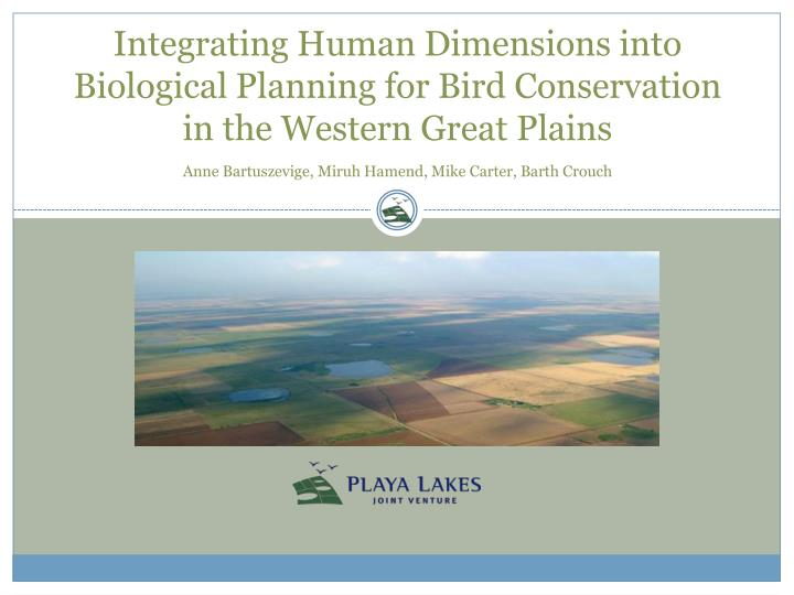 Integrating Human Dimensions into Biological Planning for Bird Conservation in the Western Great Pla...