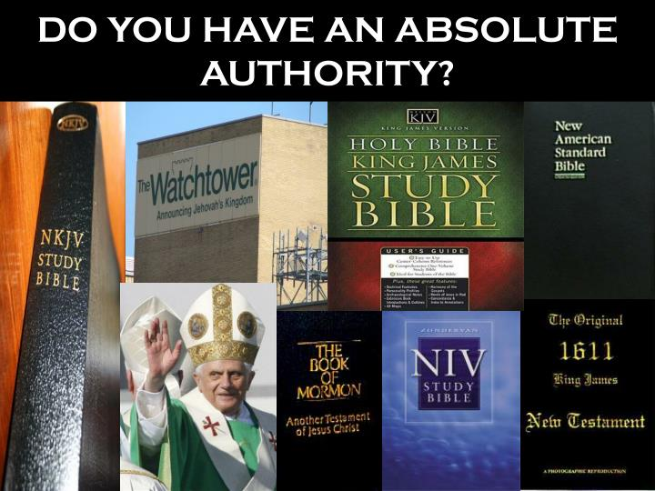 DO YOU HAVE AN ABSOLUTE AUTHORITY?