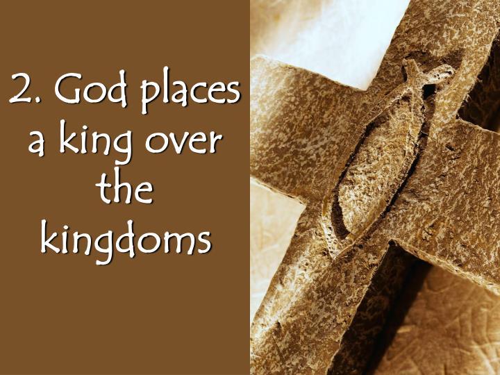 2. God places