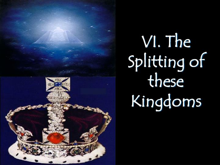 VI. The Splitting of
