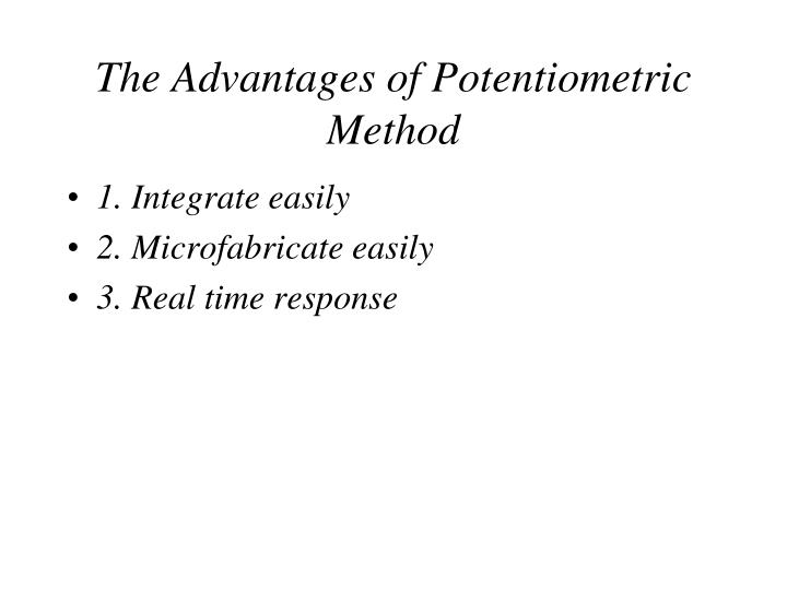 The advantages of potentiometric method