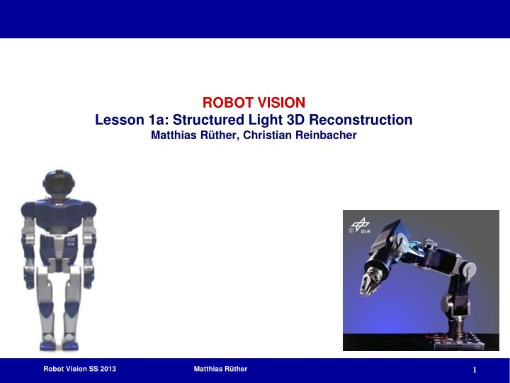 Robot vision lesson 1a structured light 3d reconstruction matthias r ther christian reinbacher