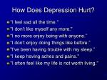 how does depression hurt